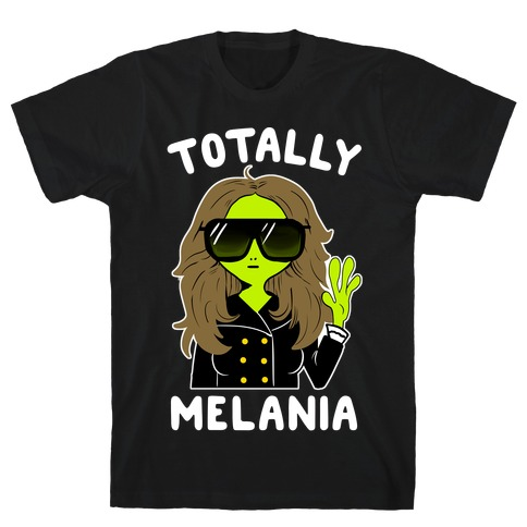 Totally Melania T-Shirt