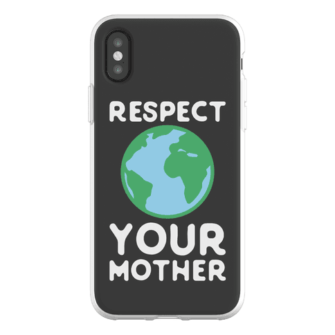 Respect Your Mother Phone Flexi-Case