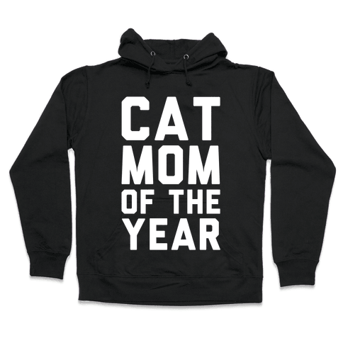 Cat Mom Of The Year Hooded Sweatshirt