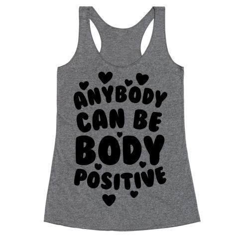 Anybody Can Be Body Positive Racerback Tank Top