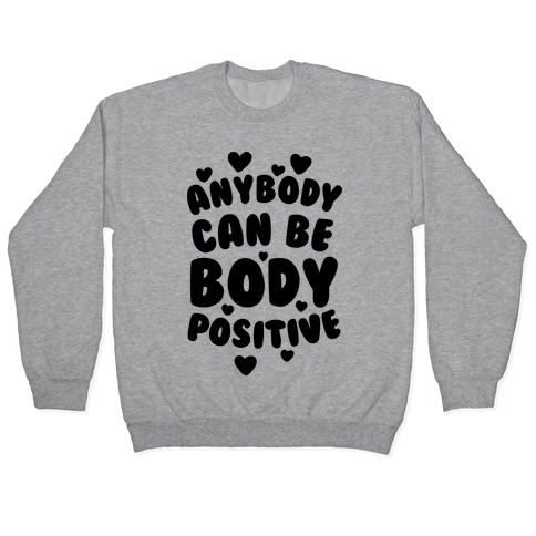 Anybody Can Be Body Positive Pullover