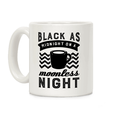 Black As Midnight On A Moonless Night Coffee Mug