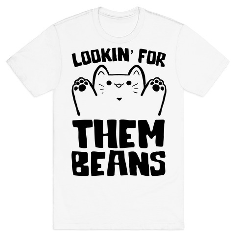 Lookin' For Them Beans T-Shirt