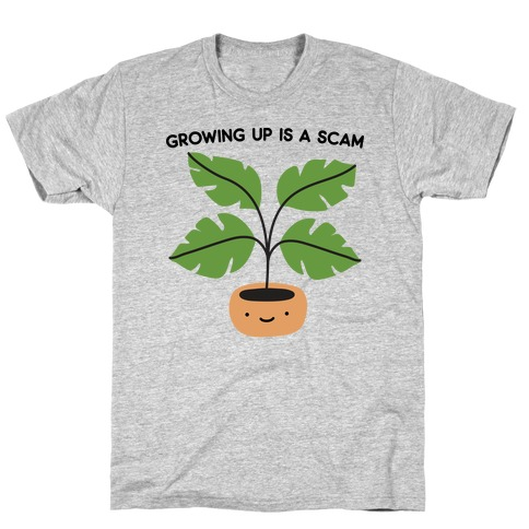 Growing Up Is A Scam T-Shirt