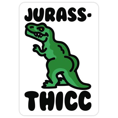 Jurassthicc Parody Die Cut Sticker