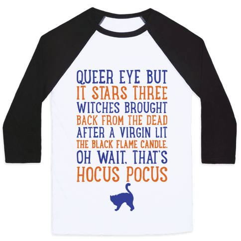Queer Eye But It's Hocus Pocus Meme Parody Baseball Tee