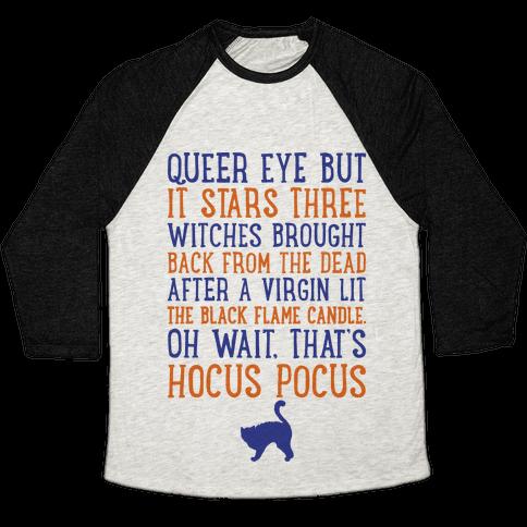 Queer Eye But It's Hocus Pocus Meme Parody Baseball Tee