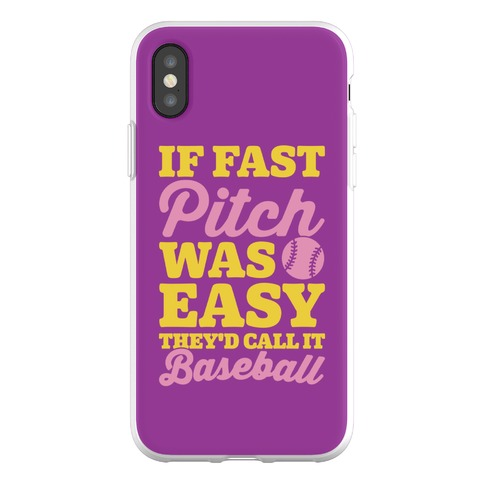If Fast Pitch Was Easy They'd Call It Baseball Phone Flexi-Case