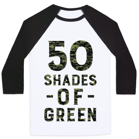 50 Shades of Green Baseball Tee