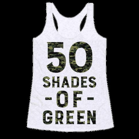 50 Shades of Green Racerback Tank Top