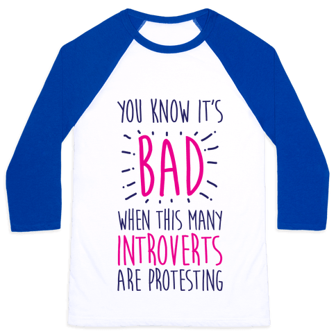 Protesting Introverts  Baseball Tee
