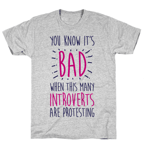 Protesting Introverts  Mens T-Shirt