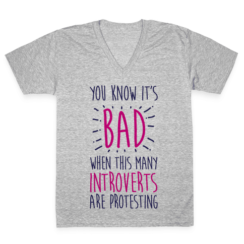 Protesting Introverts  V-Neck Tee Shirt