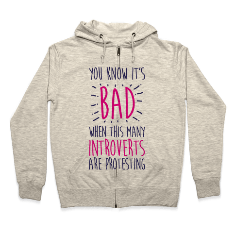 Protesting Introverts  Zip Hoodie