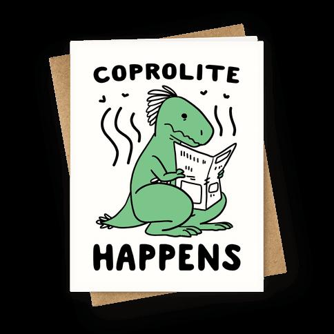 Coprolite Happens Greeting Card