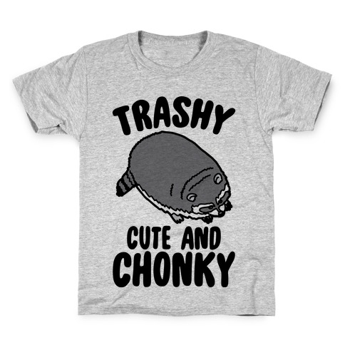 Trashy Cute And Chonky Raccoon Kids T-Shirt