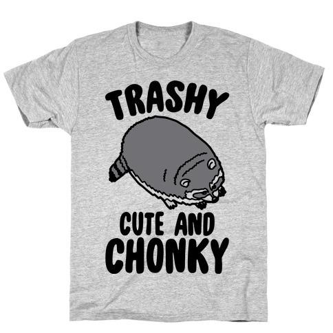 Trashy Cute And Chonky Raccoon T-Shirt