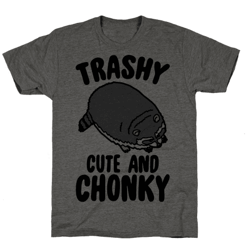 Trashy Cute And Chonky Raccoon  Mens T-Shirt