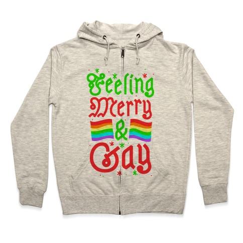 Feeling Merry & Gay Zip Hoodie