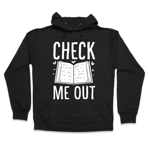 Check me out Hooded Sweatshirt