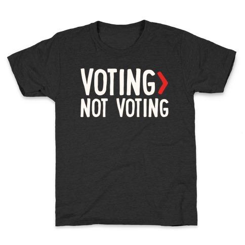 Voting > Not Voting White Print Kids T-Shirt