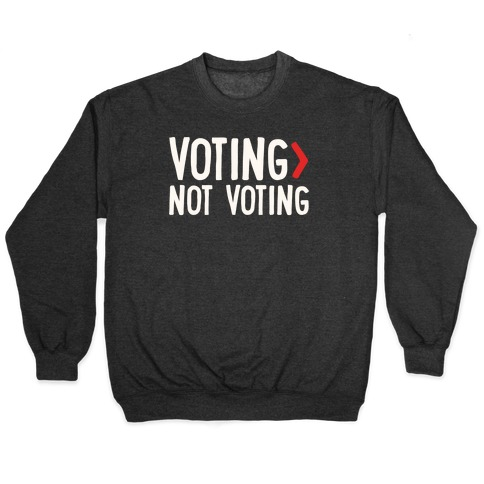 Voting > Not Voting White Print Pullover