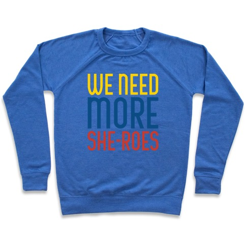 We Need More She-Roes White Print Pullover