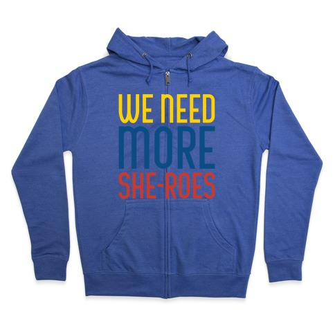 We Need More She-Roes White Print Zip Hoodie