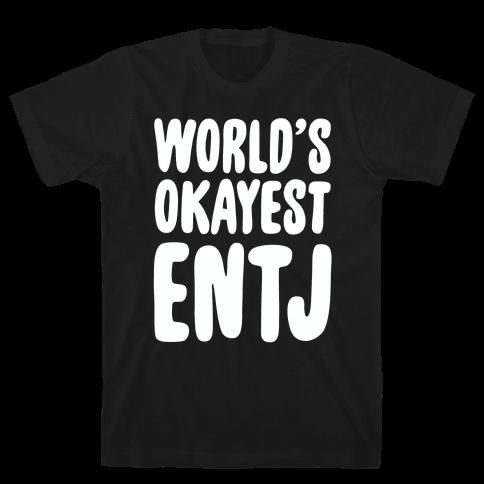 World's Okayest ENTJ Mens T-Shirt