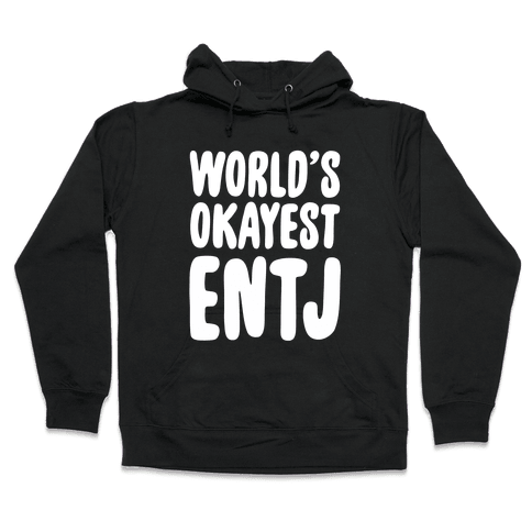 World's Okayest ENTJ Hooded Sweatshirt