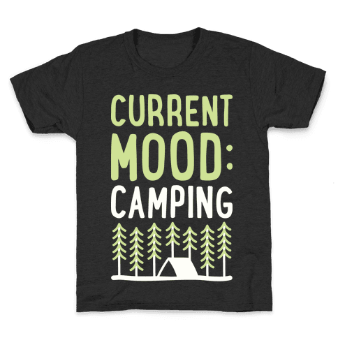 Current Mood: Camping (White) Kids T-Shirt