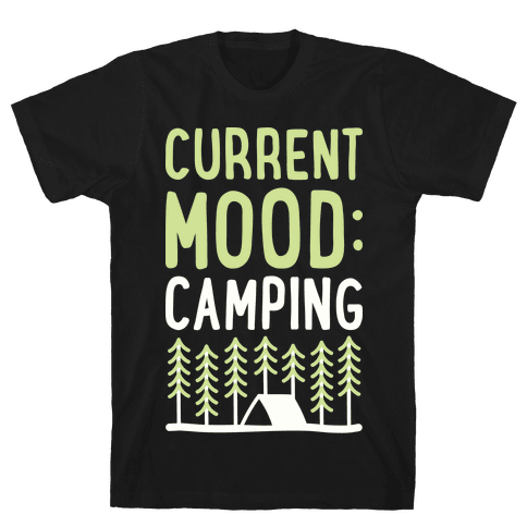 Current Mood: Camping (White) Mens T-Shirt