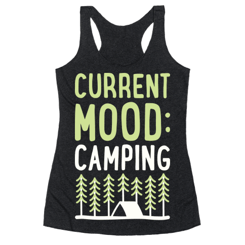 Current Mood: Camping (White) Racerback Tank Top