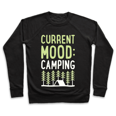 Current Mood: Camping (White) Pullover