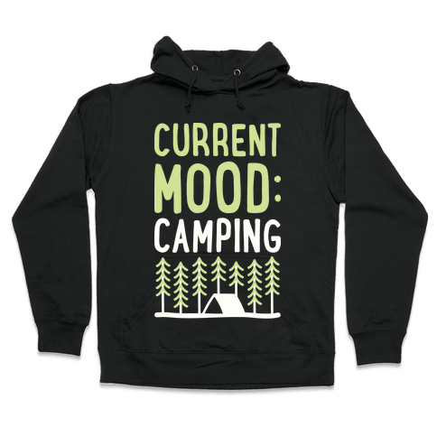 Current Mood: Camping (White) Hooded Sweatshirt
