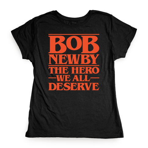 Bob Newby The Hero We All Deserve Parody White Print Womens T-Shirt