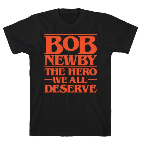 Bob Newby The Hero We All Deserve Parody White Print T-Shirt