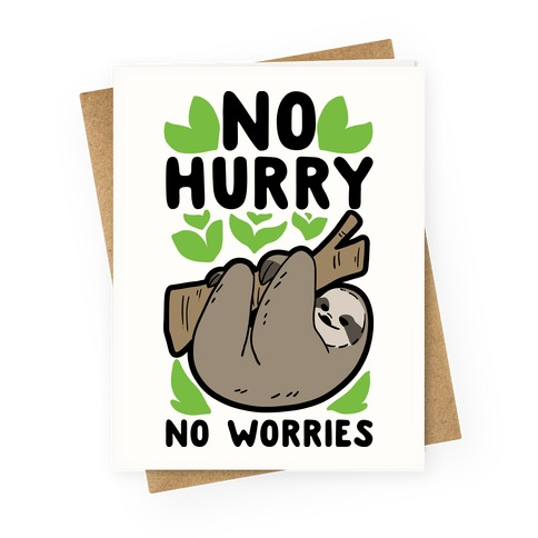 No Hurry, No Worries - Sloth Greeting Card