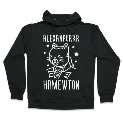 Alexanpurrr Hamewton Parody Hooded Sweatshirt