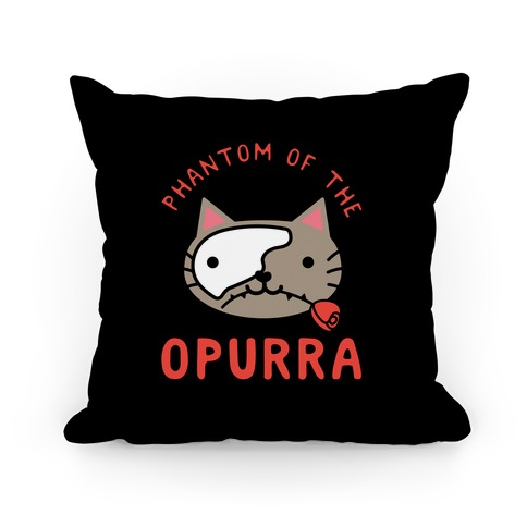 Phantom of the Opurra Pillow