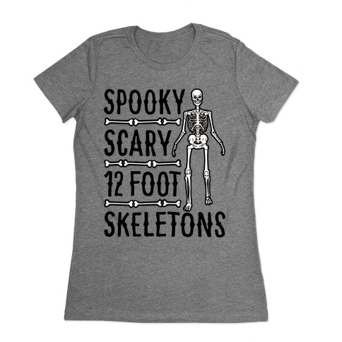 Spooky Scary 12 Foot Skeletons Parody Womens T-Shirt