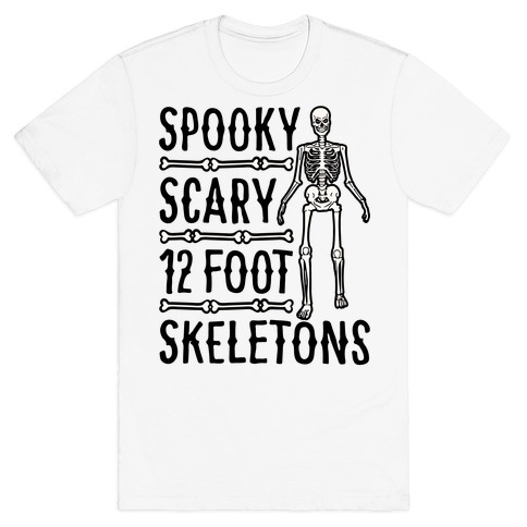 Spooky Scary 12 Foot Skeletons Parody T-Shirt