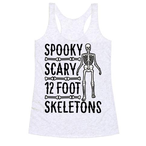 Spooky Scary 12 Foot Skeletons Parody Racerback Tank Top