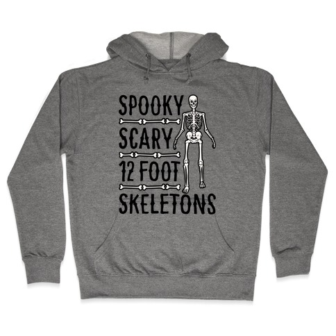 Spooky Scary 12 Foot Skeletons Parody Hooded Sweatshirt