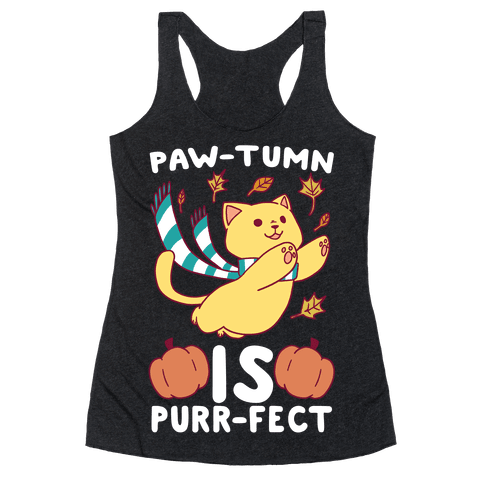 Paw-tumn is Purrfect Racerback Tank Top