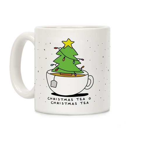 Christmas Coffee Mugs.Christmas Tea O Christmas Tea Coffee Mug Lookhuman