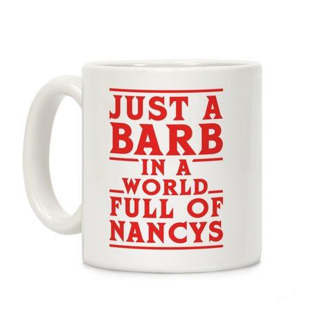 Just A Barb In A World Full Of Nancys Coffee Mug