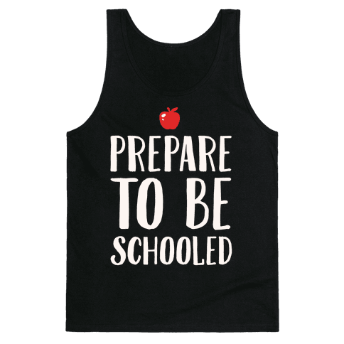 Prepare To Be Schooled White Print Tank Top