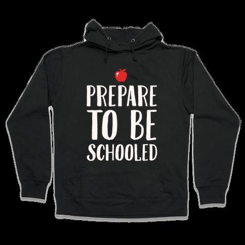Prepare To Be Schooled White Print Hooded Sweatshirt