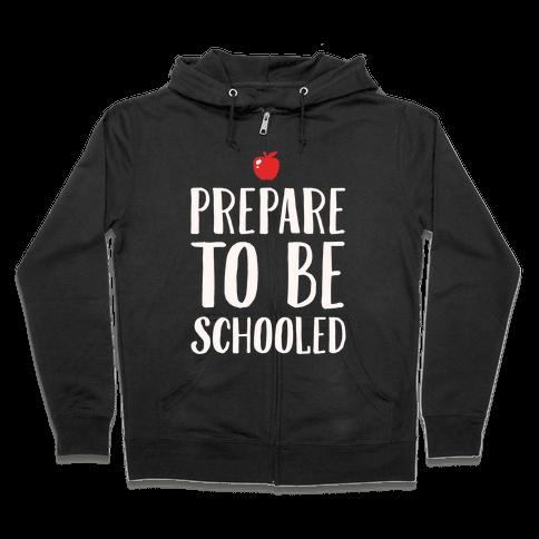 Prepare To Be Schooled White Print Zip Hoodie